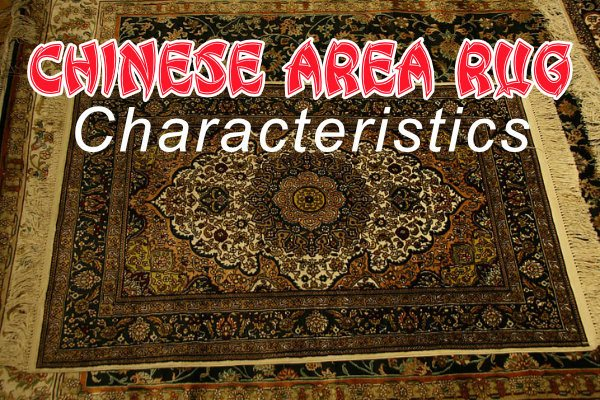 Characteristics of Chinese Oriental Rugs